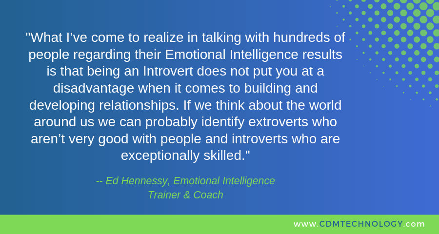 CDM Technology Emotional IQ Interview IT Introverts